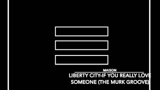 House: Liberty City - If You Really Love Someone (The Murk Groove) [Tribal]