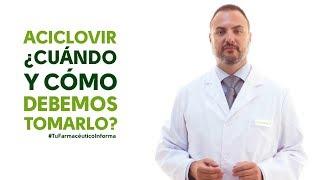 Aciclovir, cuándo y como debemos tomarlo - #TuFarmacéuticoInforma