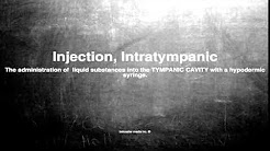 Medical vocabulary: What does Injection, Intratympanic mean