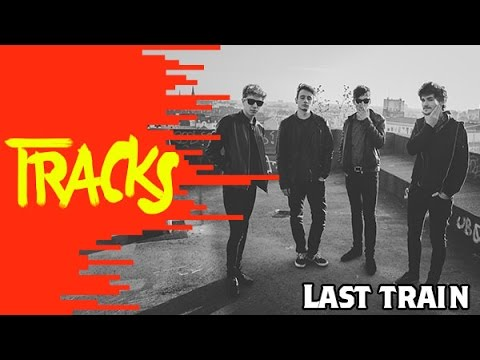 Last Train - Tracks ARTE