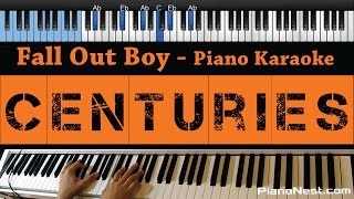 Fall Out Boy - Centuries - LOWER Key (Piano Karaoke / Sing Along)