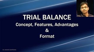 TRIAL BALANCE - CONCEPT, FEATURES, ADVANTAGES AND FORMAT [HINDI]