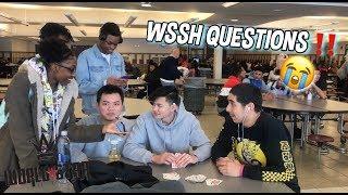 WSHH QUESTIONS || PUBLIC HIGH SCHOOL INTERVIEWS