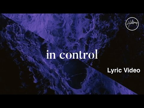 In Control Lyric Video - Hillsong Worship