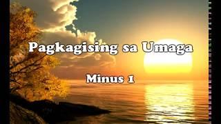 Download PAGKAGISING SA UMAGA  ( Minus 1 ) MP3 song and Music Video