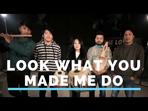 Taylor Swift | Look What You Made Me Do (Cover) | Niran Dangol ft. Palsang Lama