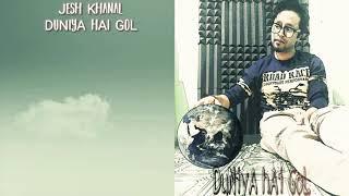 Jesh Khanal - Duniya Hai Gol [Official lyrical video ]