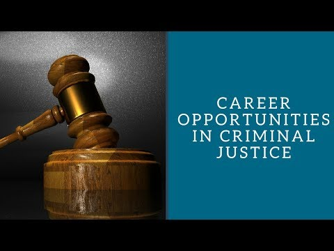 Career Opportunities in Criminal Justice