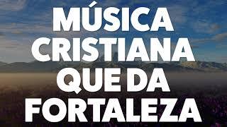 msica-cristiana-que-da-fortaleza-2019-audio-oficial