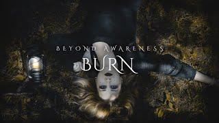 Beyond Awareness - Burn (Official Music Video) YouTube Videos