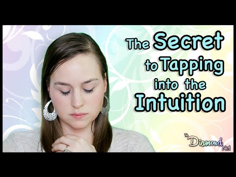 The Secret to Tapping into the Intuition | How to Develop Your Intuitive Skills Explained