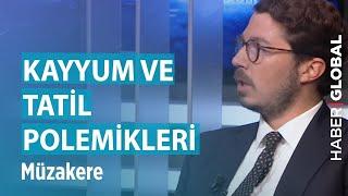 Kayyum ve Tatil Polemikleri / Müzakere / 26.08.2019