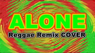ALONE - REGGAE REMIX [COVER]