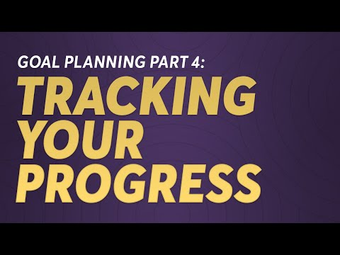 Goal Planning Part 4: Tracking Your Progress
