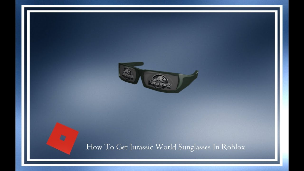 34704f35ee How To Get The JURASSIC WORLD SUNGLASSES