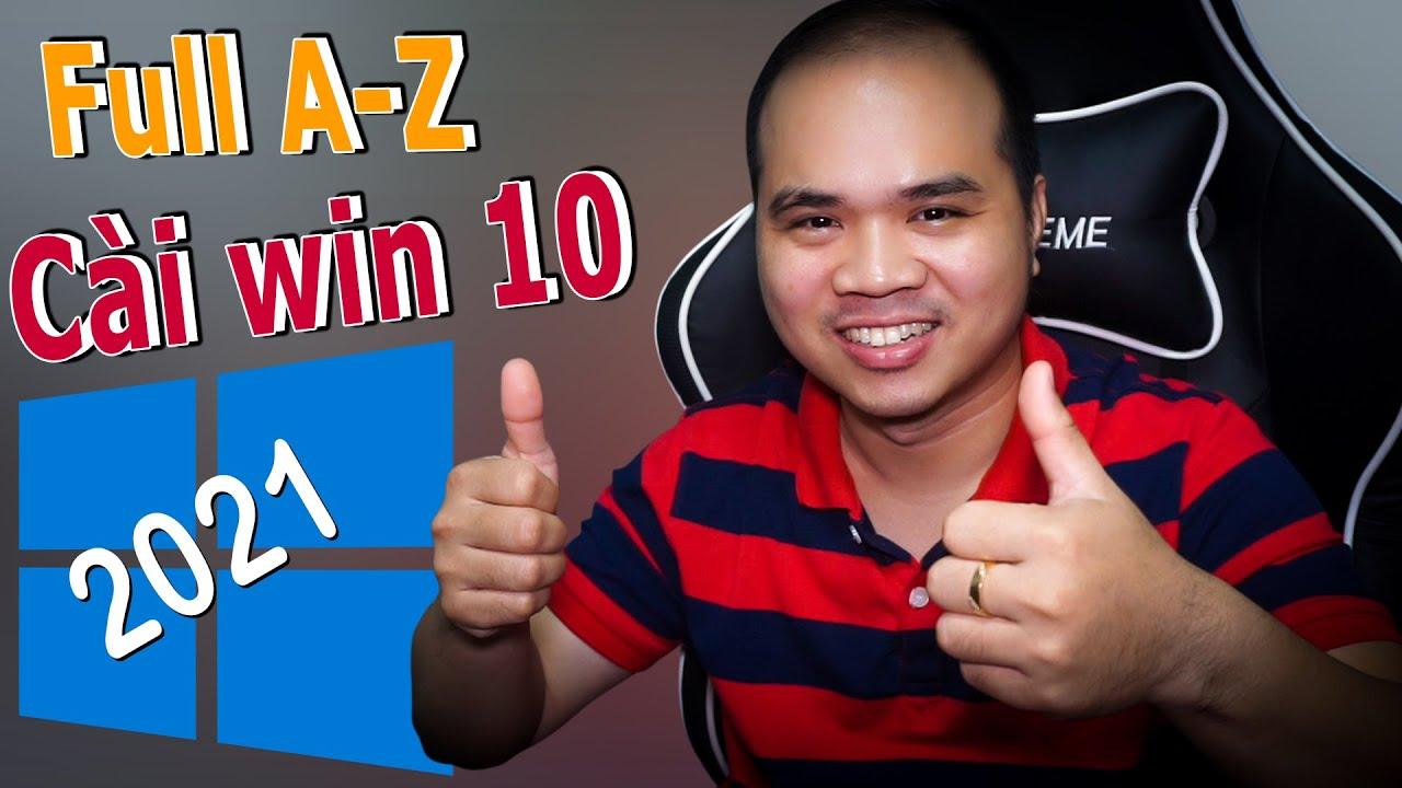 Project Cài Win 10 2021 Full A-Z (Không biết gì cũng làm được)