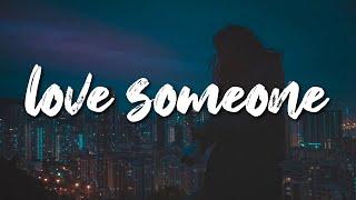 Lukas Graham - Love Someone (Lyrics) 🎵