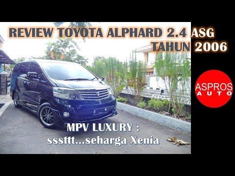 REVIEW MPV LUX HARGA LMPV : TOYOTA ALPHARD ANH10 2.4 ASG TAHUN 2006