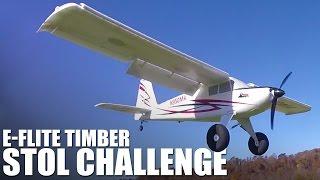 e flite timber stol challenge   flite test