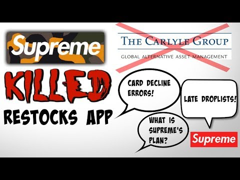 Supreme KILLED Restocks App!! + Updates on Carlyle Group Situation