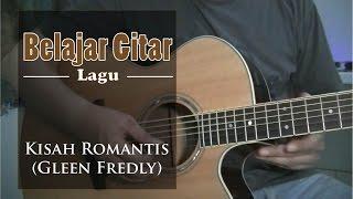 Belajar Gitar Lagu - Kisah Romantis (Glenn Fredly)