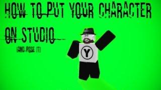 Roblox - come mettere il tuo personaggio In Studio (e si posa)