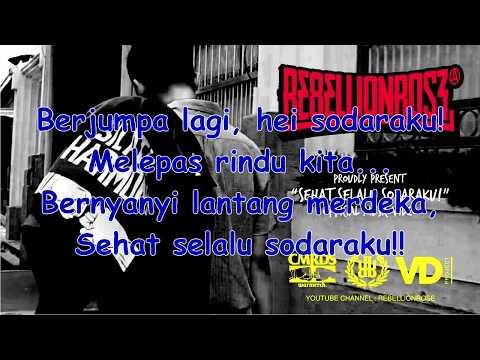 Rebellion Rose - Sehat Selalu Sodaraku ( Music Lirik)