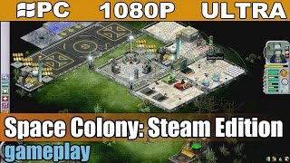 Space Colony: Steam Edition gameplay HD - Strategy Simulation - [PC - 1080p]