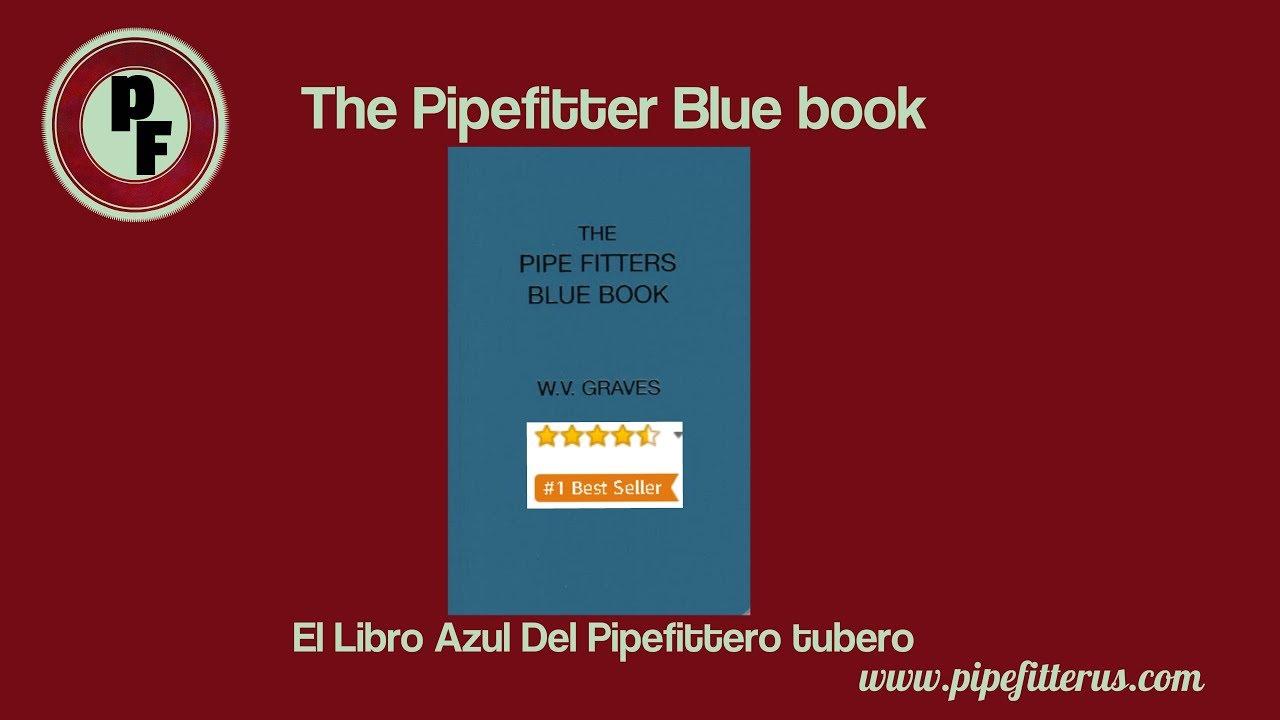 The Pipefitter blue book ; El libro azul del Pipefitter o tubero ...