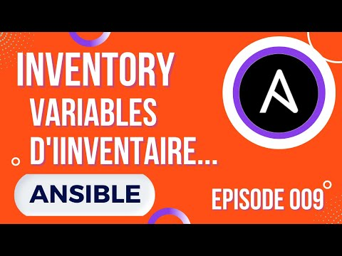 ANSIBLE - 9. INVENTORY : LES VARIABLES D'INVENTAIRE (HOST_VARS, GROUP_VARS...)