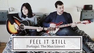 Feel it Still - Portugal. The Man (cover)