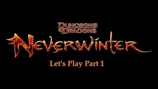 Let's Play Neverwinter Online-Part 1