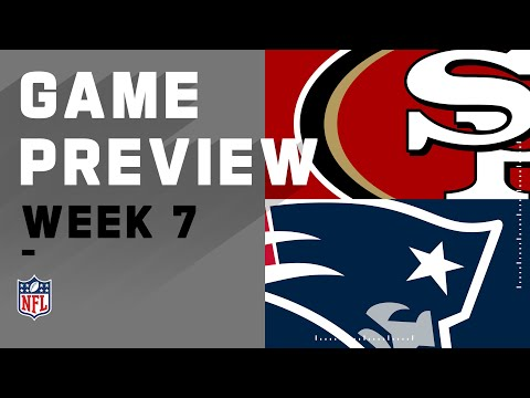 San Francisco vs. New England Patriots | NFL Week 7 Game Preview