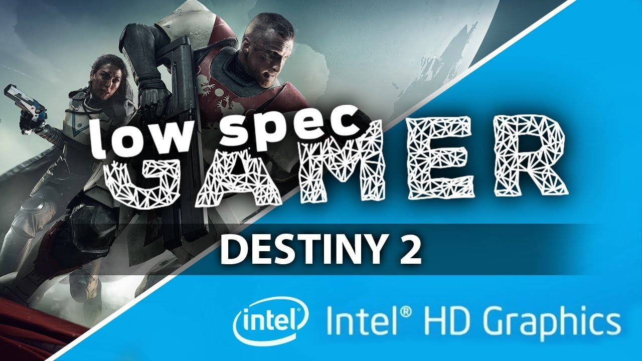 Playing Destiny 2 on a low end PC