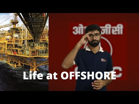 Life at Offshore | ONGC Offshore | Everything you need to know about working at offshore