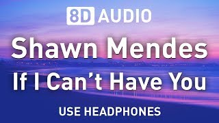 Baixar Shawn Mendes - If I Can't Have You | 8D AUDIO 🎧