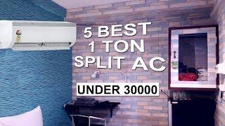 5 best 1 Ton Split AC Under 30000