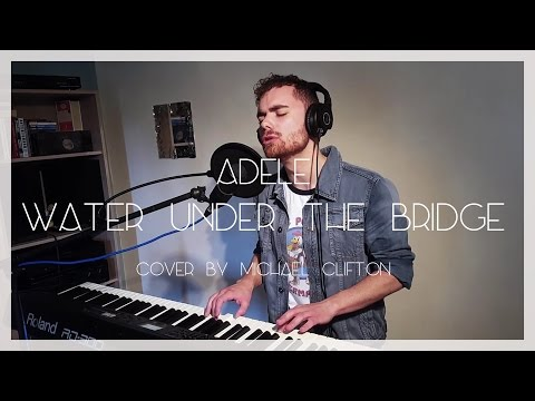 Adele - Water Under The Bridge (Cover by Michael Clifton)