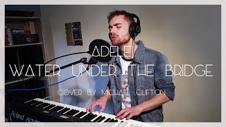 adele water under the bridge cover by michael clifton