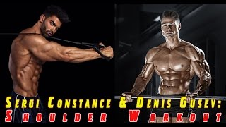 Sergi Constance & Denis Gusev: Shoulder Workout | Серджи и Денис: Тренировка плеч