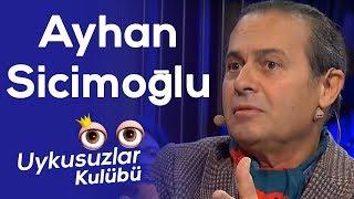Okan Bayülgen ile Uykusuzlar Kulübü - Ayhan Sicimoğlu