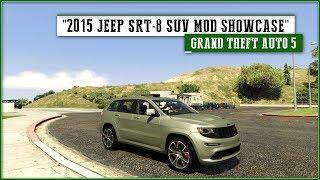 2015 Jeep SRT-8 SUV | GTA 5 PC Mod Showcase.