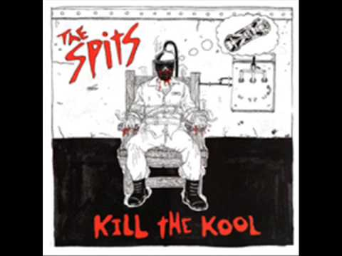 THE SPITS - kill the kool - FULL ALBUM