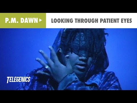 PM Dawn  Looking Through Patient Eyes  Music