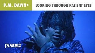 P.M. Dawn - Looking Through Patient Eyes (Official Music Video)