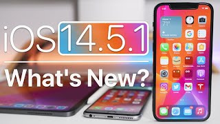 iOS 14.5.1 is Out! - What's New?