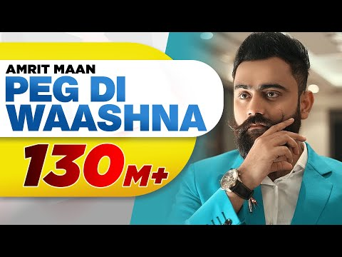 Amrit Maan Ft Dj Flow | Peg Di Waashna (Full Video)  | Himanshi Khurana | Latest Punjabi Songs 2018