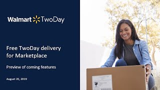 Walmart TwoDay Delivery Product Enhancements [Webinar]  8/20