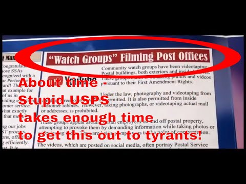 Auditors - Is It Legal To Film In The Post Office? USPS Yes It Is Here.