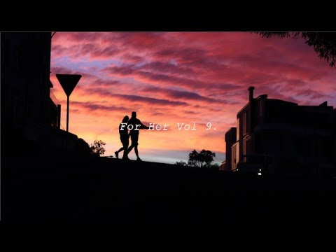 For Her Vol 9. | A R&B Soul / Hip Hop Mix 2018